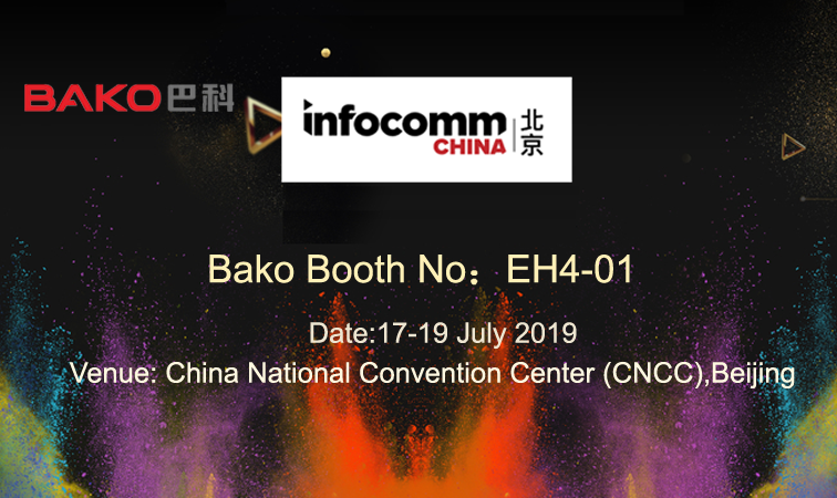 BAKO Welcome Visitors to InfoComm China 2019 (Bejing)